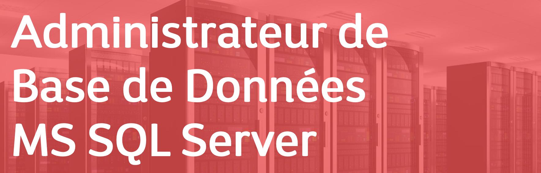 Administrateur de Base de Données MS SQL Server – Secteur Financier – FR/EN