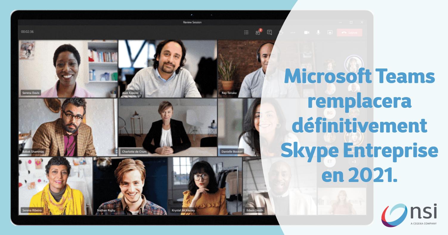 Microsoft Teams remplacera définitivement Skype Entreprise en 2021