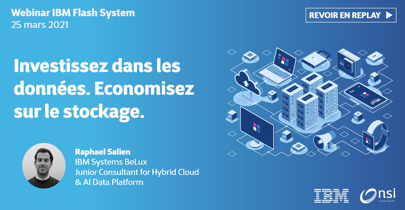 Replay Webinaire - IBM Flash System