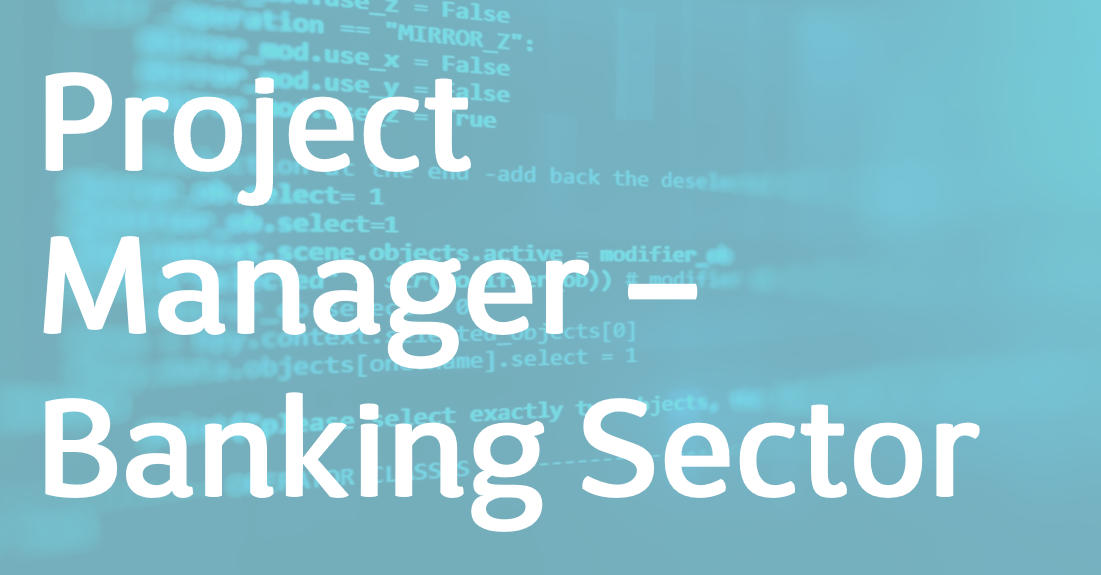 Project Manager – Banking Sector – FR/EN