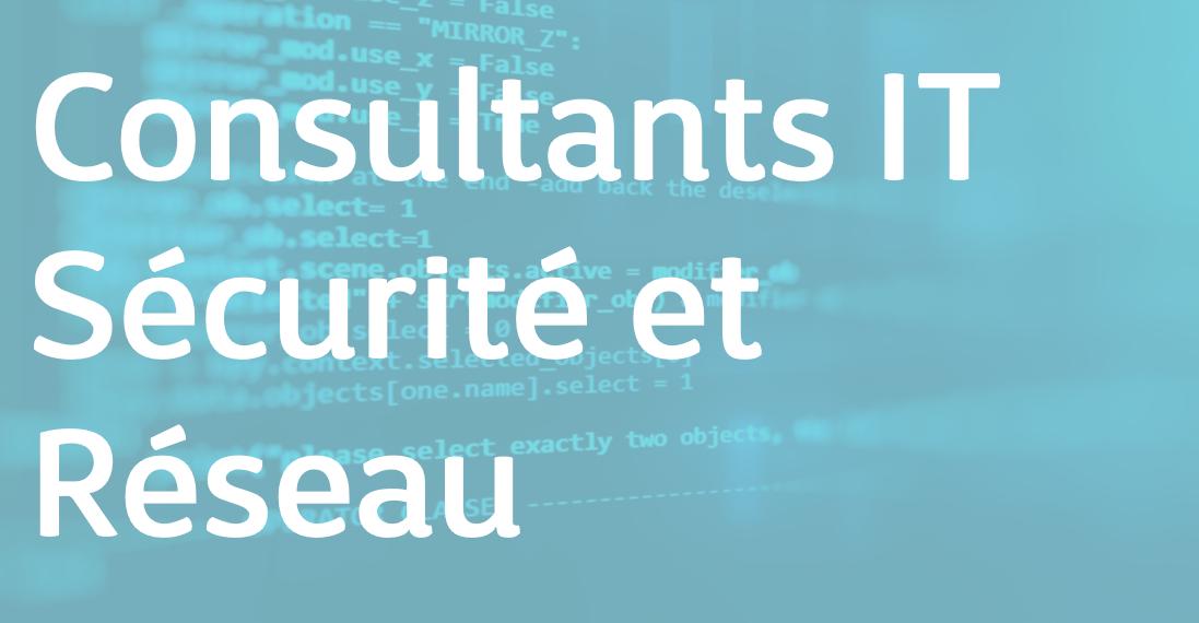 Consultants IT Sécurité et Réseau - FR/EN