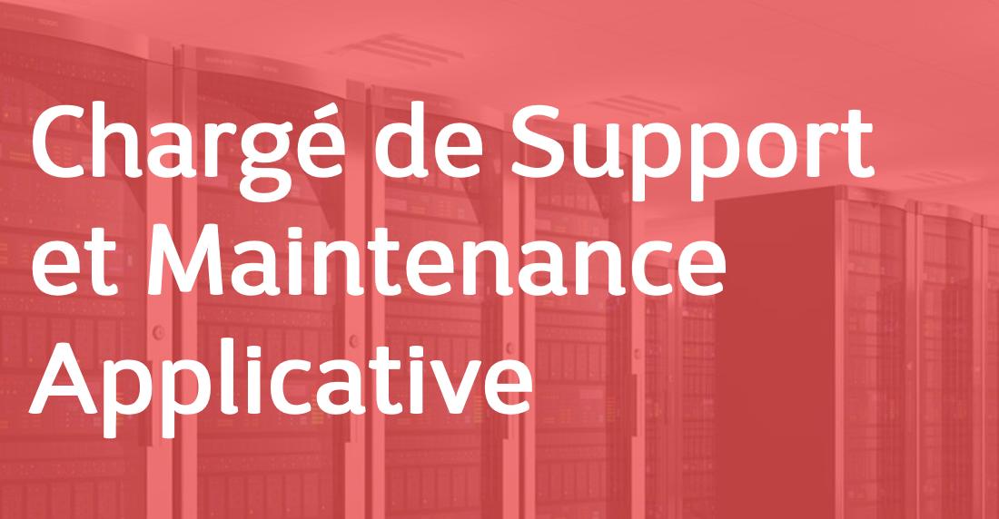 Chargé de Support et Maintenance Applicative – FR/EN