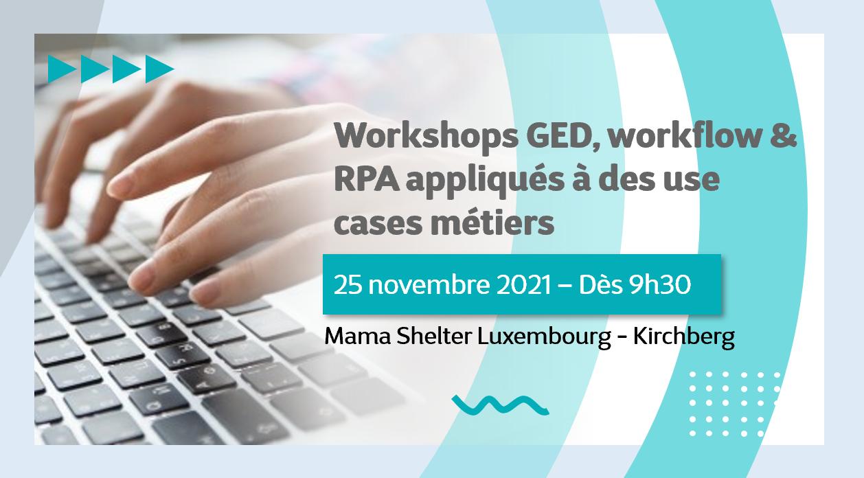 Evènement - Workshops GED, workflow & RPA - 25 novembre 2021