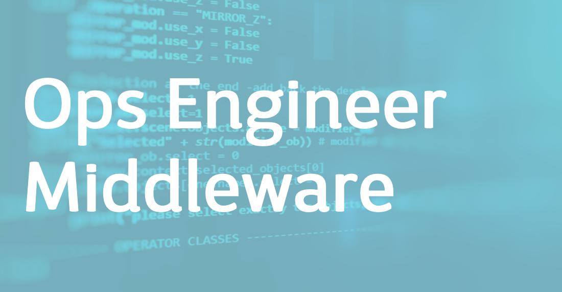 Ops Engineer Middleware – FR/EN