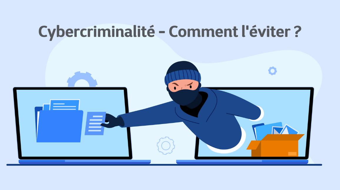 Cybercriminalité - Comment l'éviter ?