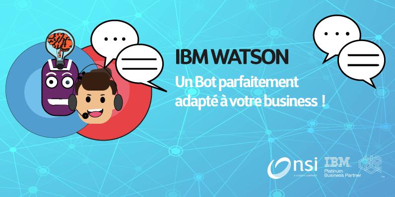 IBM Watson Assistant, un Bot parfaitement adapté à votre business !