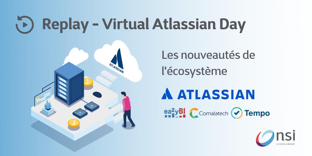 Replay Atlassian Virtual Day - Les nouveautés de l'écosystème