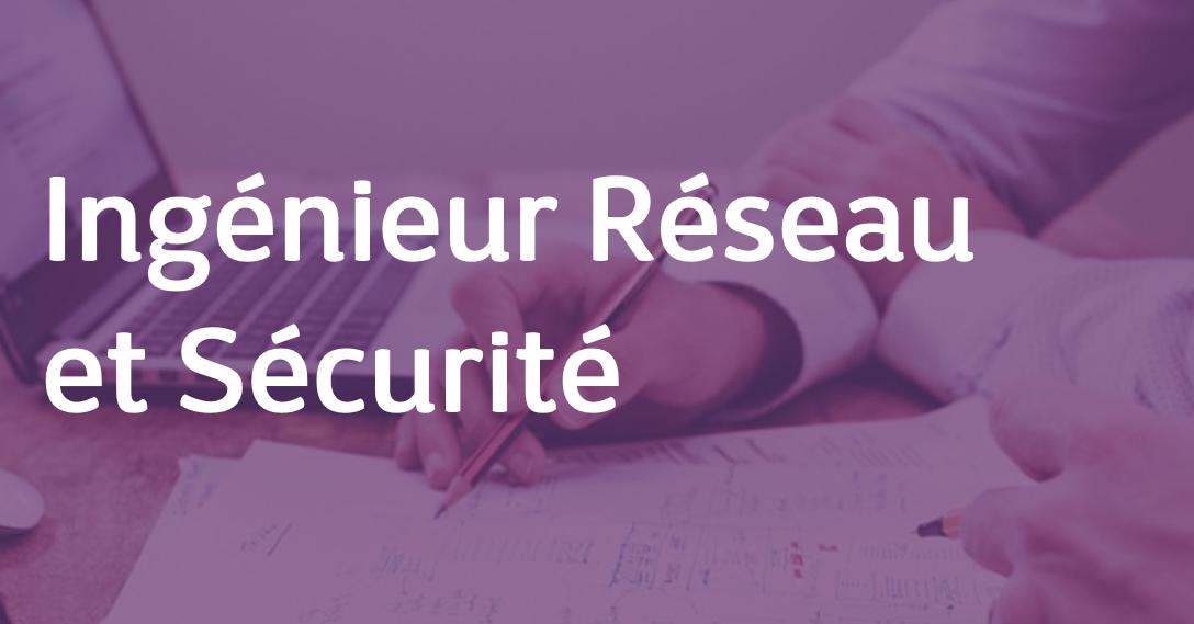 Ingénieur Réseau et Sécurité – Secteur Financier – FR/EN