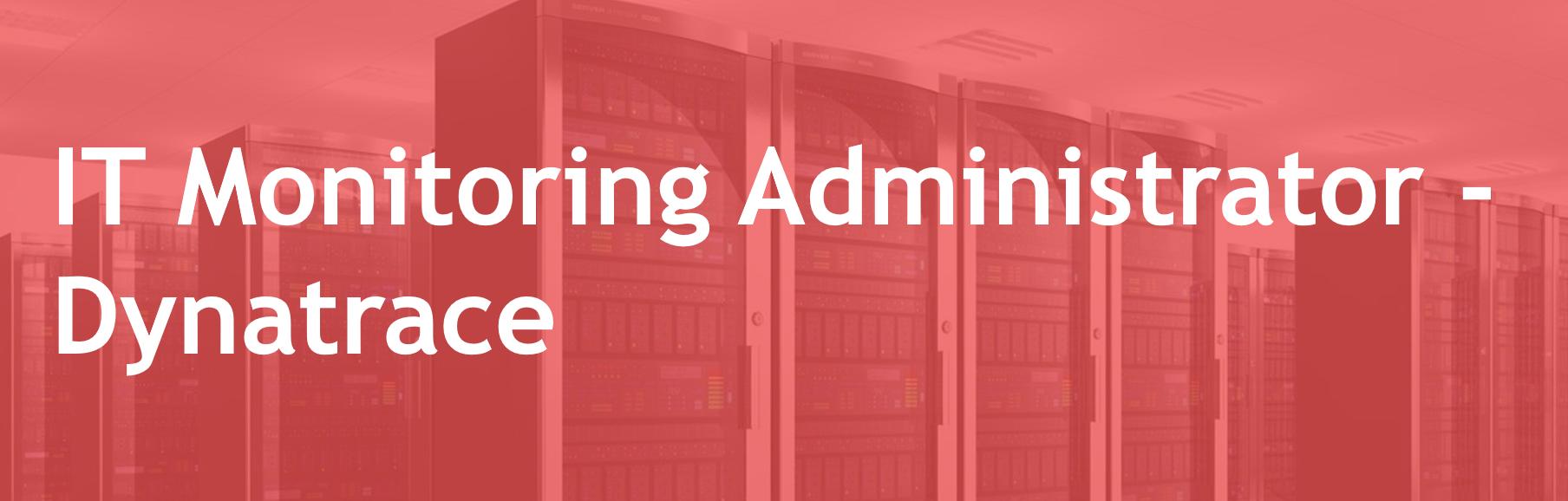 IT Monitoring Administrator - Dynatrace – FR/EN