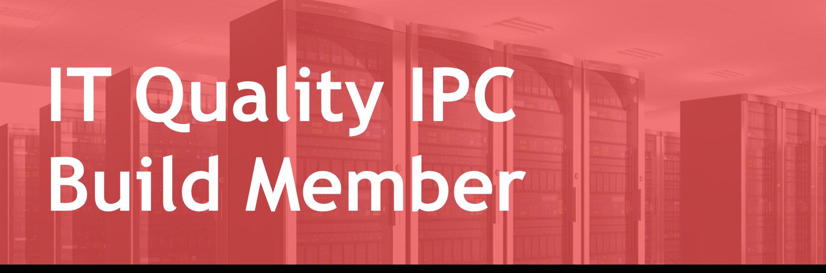 Quality IPC Build Member - FR/EN
