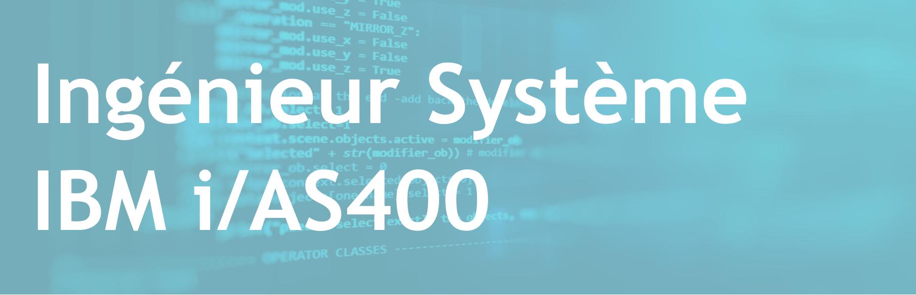 Ingénieur Système IBM i/AS400 - FR/EN