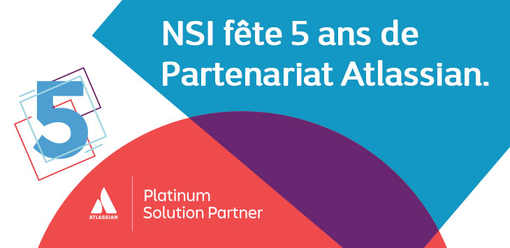 Partenariat NSI-Atlassian, 5 ans dont 3 en tant que Platinum Partner
