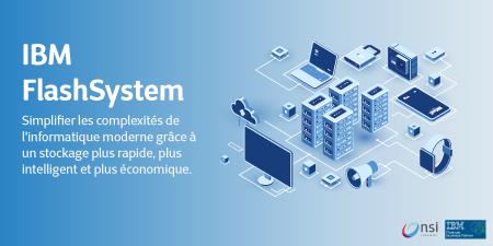 IBM FlashSystem, un stockage plus rapide, plus intelligent et plus économique.