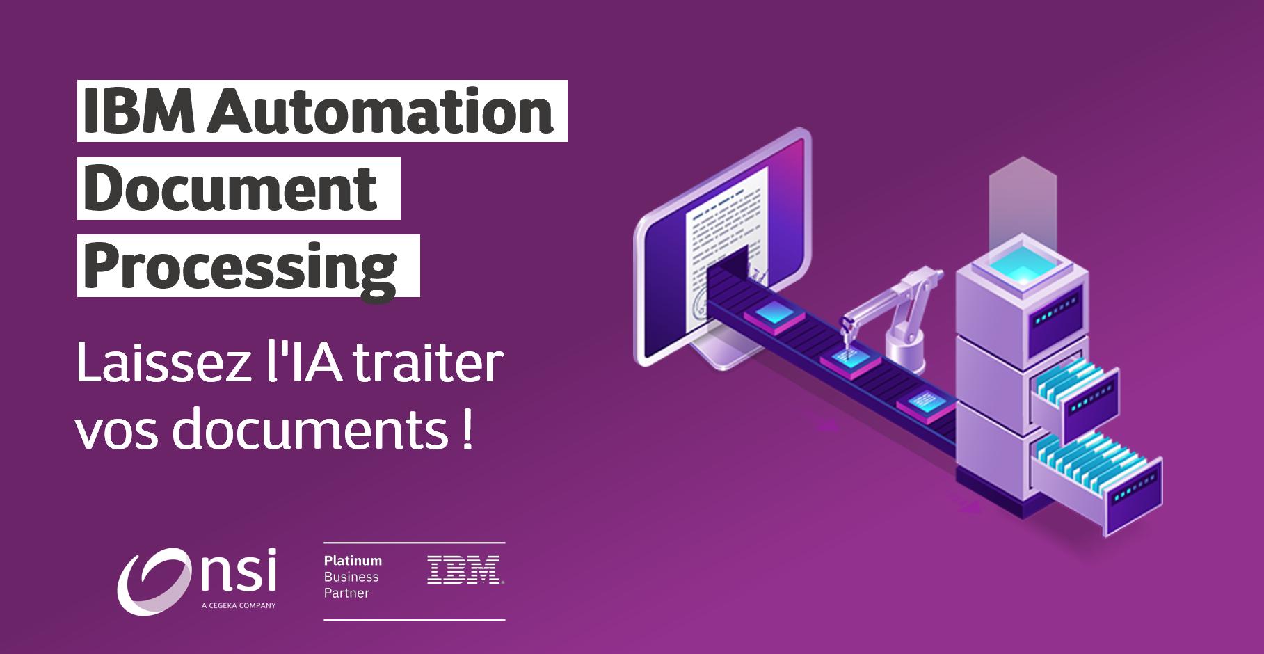 IBM Automation Document Processing : Laissez l'IA traiter vos documents !