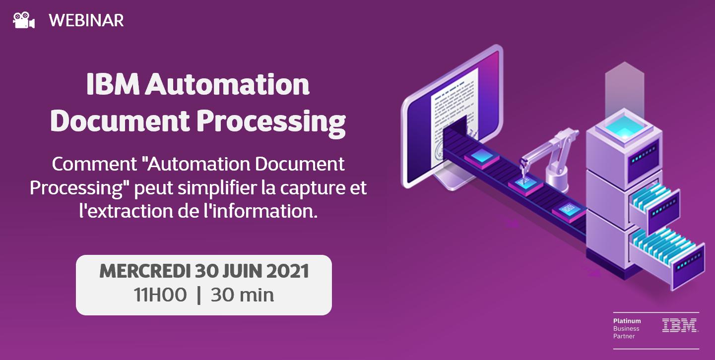 Webinaire - IBM Automation Document Processing
